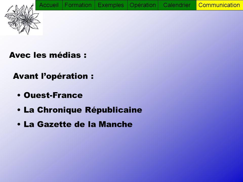 Avec les médias : Ouest-France La Chronique Républicaine La Gazette de la Manche Avant lopération : AccueilFormationOpérationCommunicationCalendrierEx