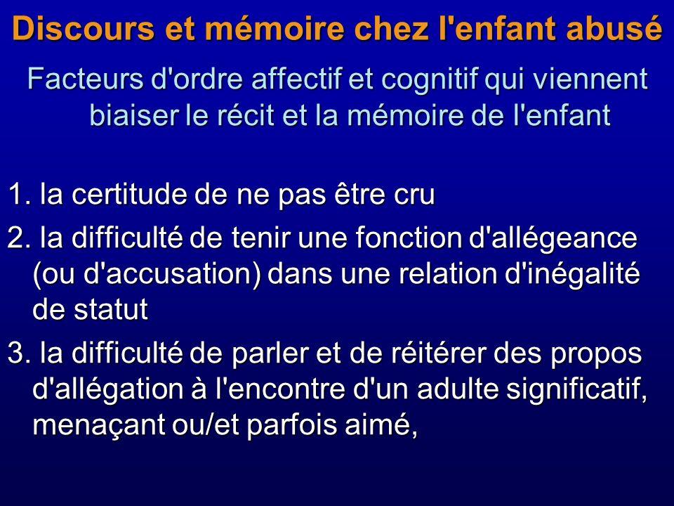 Discours et mémoire chez l'enfant abusé Facteurs d'ordre affectif et cognitif qui viennent biaiser le récit et la mémoire de l'enfant 1. la certitude