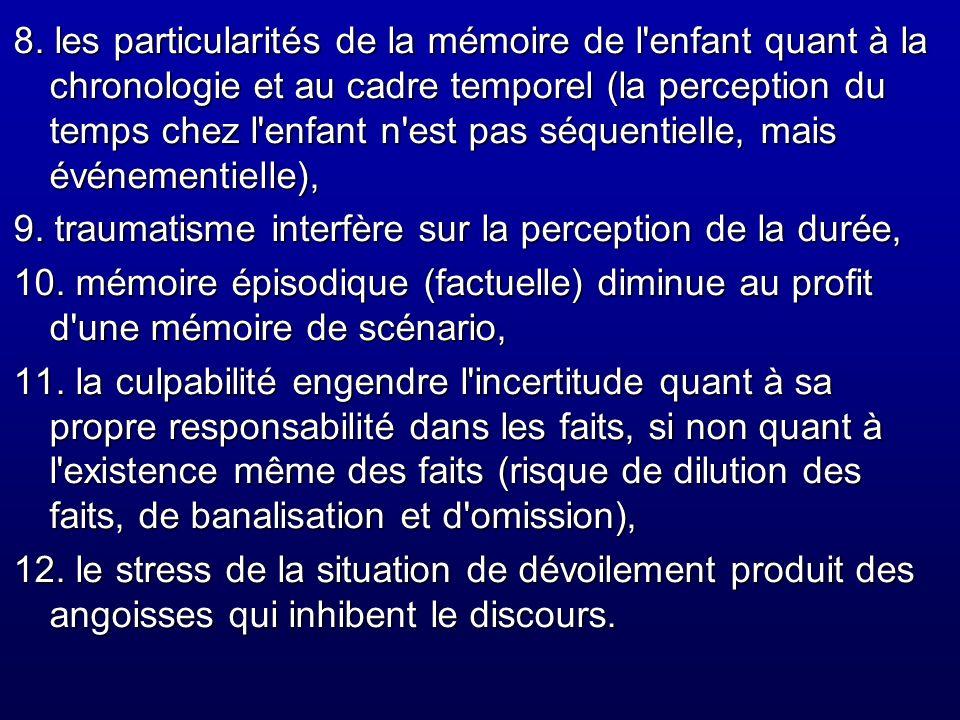 8. les particularités de la mémoire de l'enfant quant à la chronologie et au cadre temporel (la perception du temps chez l'enfant n'est pas séquentiel