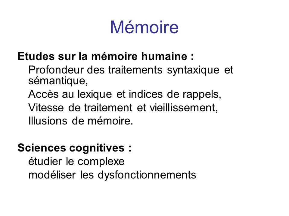 Mémoire Etudes sur la mémoire humaine : Profondeur des traitements syntaxique et sémantique, Accès au lexique et indices de rappels, Vitesse de traite