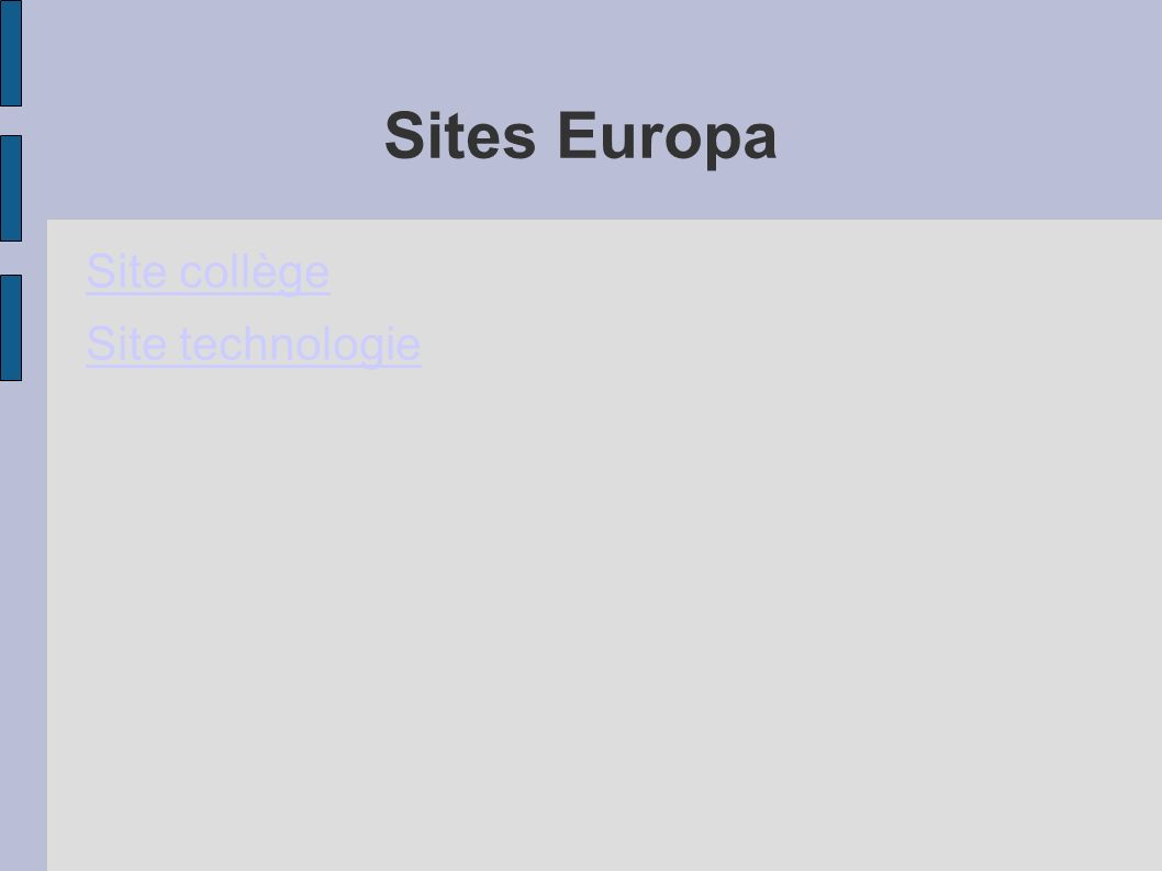 Sites Europa Site collège Site technologie