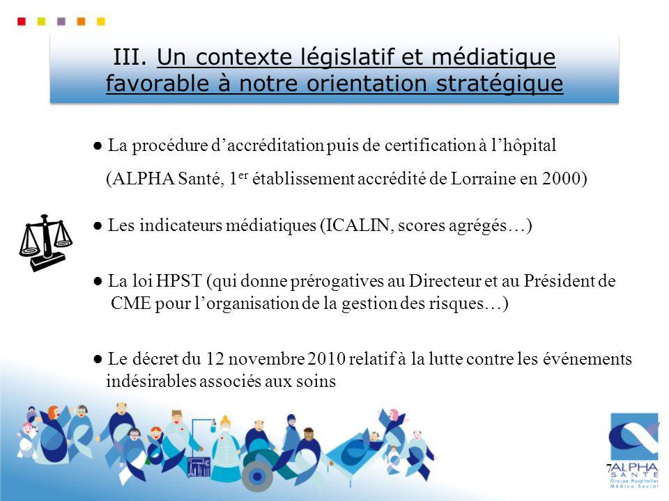 7 III. Un contexte législatif et médiatique favorable à notre orientation stratégique La procédure daccréditation puis de certification à lhôpital (AL
