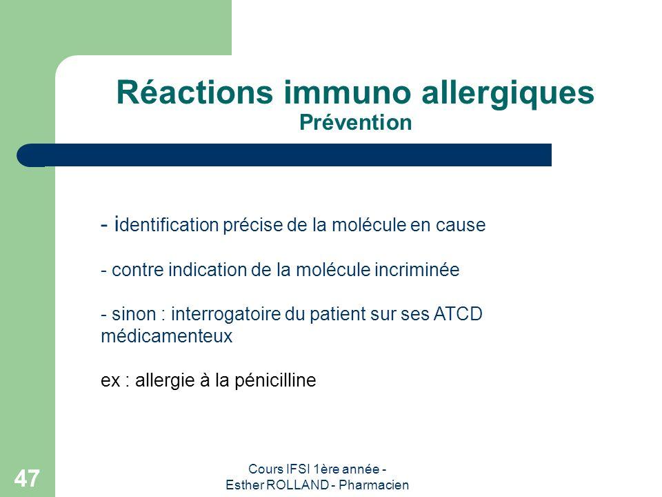 Cours IFSI 1ère année - Esther ROLLAND - Pharmacien 47 Réactions immuno allergiques Prévention - i dentification précise de la molécule en cause - con