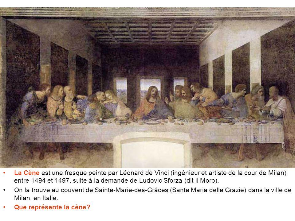 La Cène est une fresque peinte par Léonard de Vinci (ingénieur et artiste de la cour de Milan) entre 1494 et 1497, suite à la demande de Ludovic Sforza (dit il Moro).