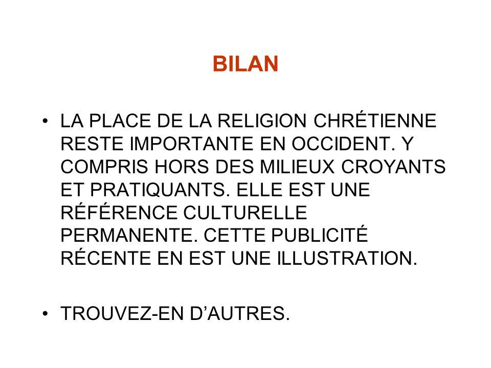 BILAN LA PLACE DE LA RELIGION CHRÉTIENNE RESTE IMPORTANTE EN OCCIDENT.