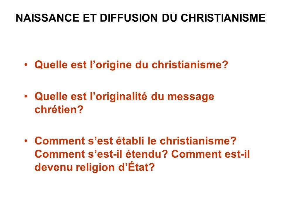NAISSANCE ET DIFFUSION DU CHRISTIANISME Quelle est lorigine du christianisme.