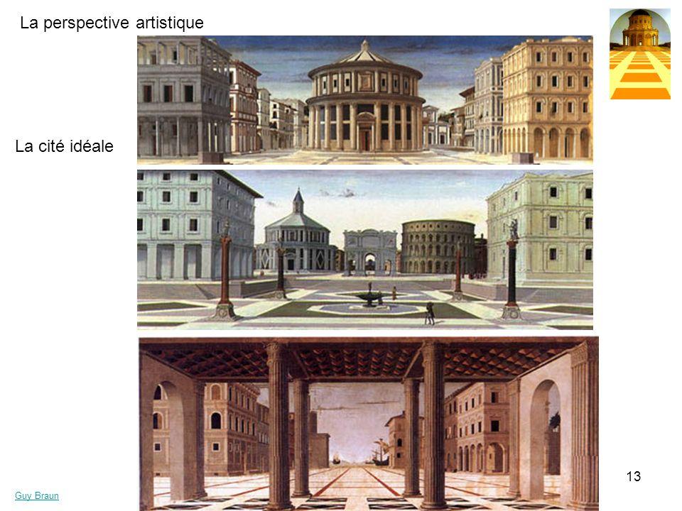 La perspective artistique Guy Braun 13 La cité idéale