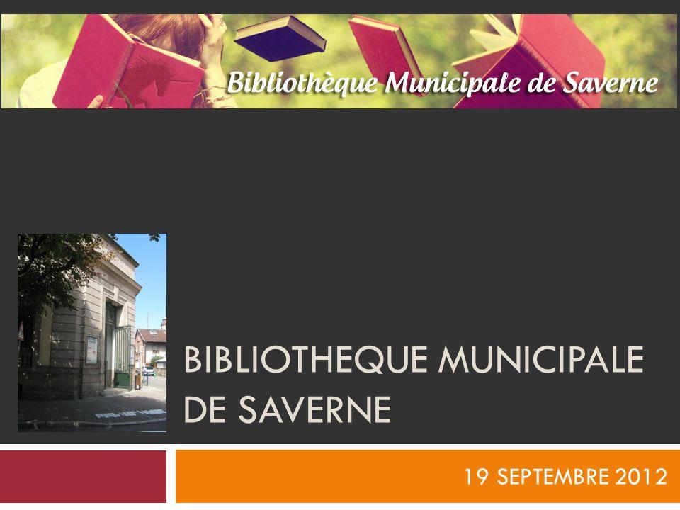 BIBLIOTHEQUE MUNICIPALE DE SAVERNE 19 SEPTEMBRE 2012