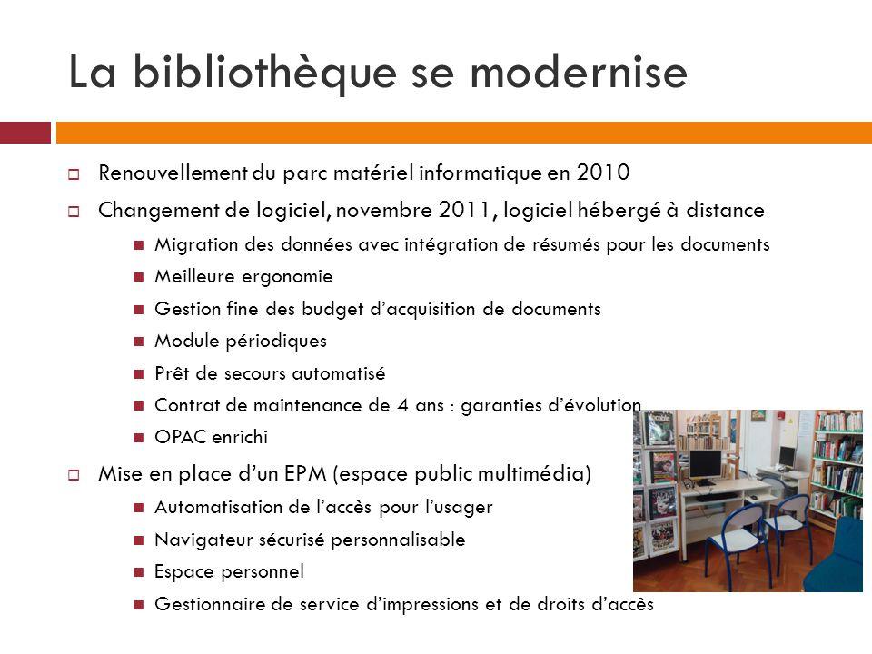 La bibliothèque se modernise Renouvellement du parc matériel informatique en 2010 Changement de logiciel, novembre 2011, logiciel hébergé à distance M