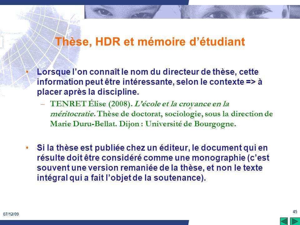 07/12/09 45 Thèse, HDR et mémoire détudiant Lorsque lon connaît le nom du directeur de thèse, cette information peut être intéressante, selon le conte