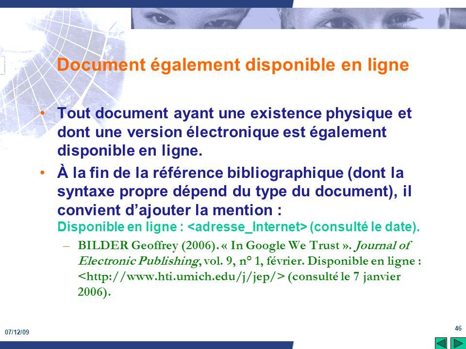 07/12/09 46 Document également disponible en ligne Tout document ayant une existence physique et dont une version électronique est également disponibl