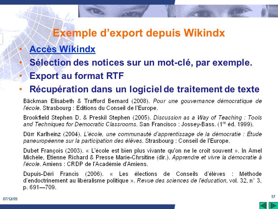 07/12/09 57 Exemple dexport depuis Wikindx Accès Wikindx Sélection des notices sur un mot-clé, par exemple. Export au format RTF Récupération dans un
