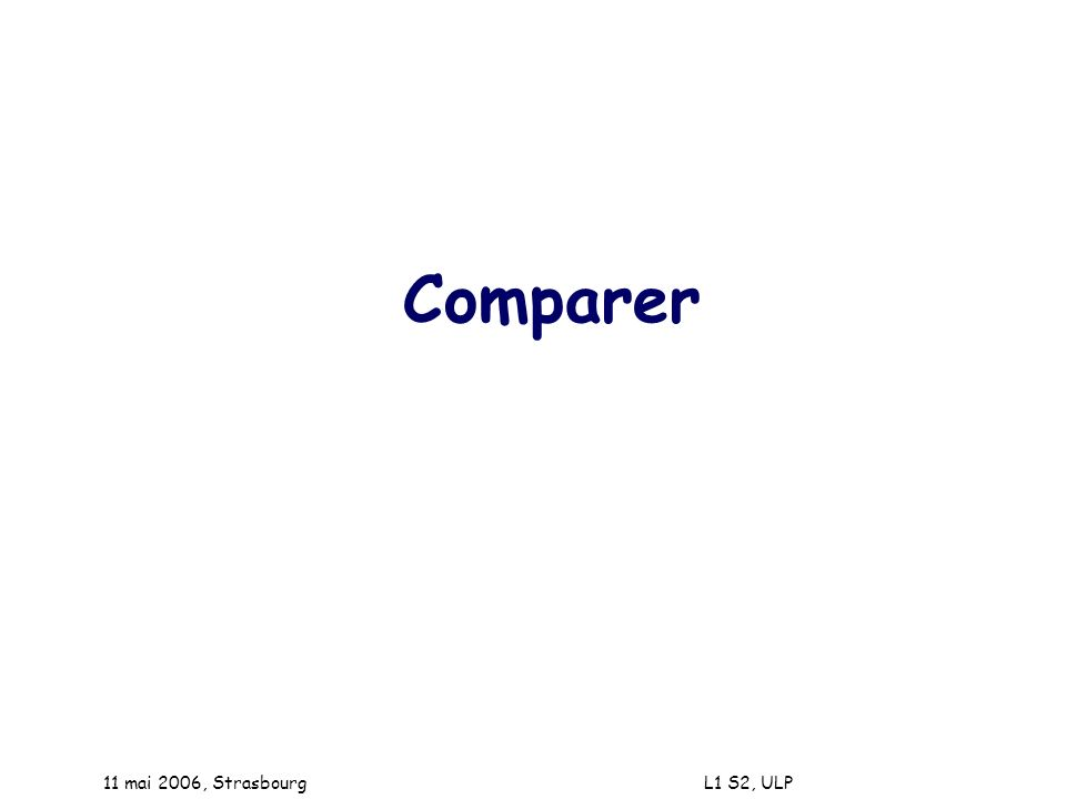 11 mai 2006, Strasbourg L1 S2, ULP Comparer