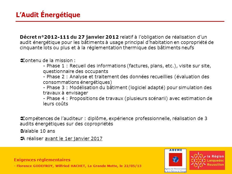 Exigences réglementaires - Florence GODEFROY, Wilfried HACHET, La Grande Motte, le 22/05/13 LAudit Énergétique Décret n°2012-111 du 27 janvier 2012 re