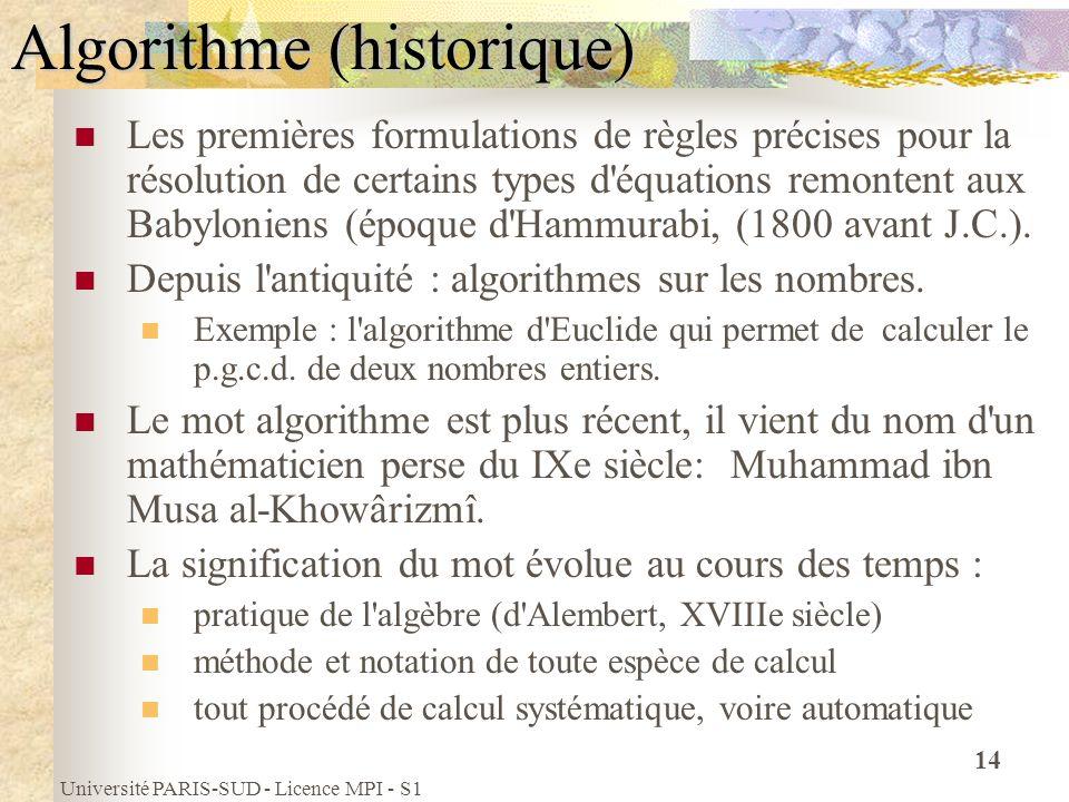 Université PARIS-SUD - Licence MPI - S1 14 Algorithme (historique) Les premières formulations de règles précises pour la résolution de certains types