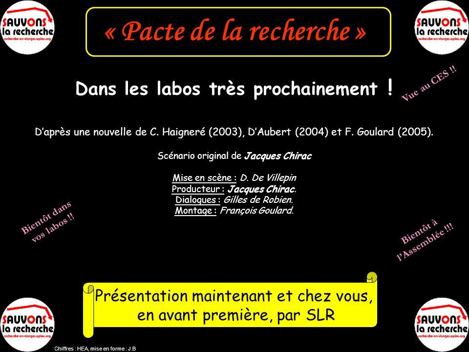 « Pacte de la recherche » Dans les labos très prochainement ! Daprès une nouvelle de C. Haigneré (2003), DAubert (2004) et F. Goulard (2005). Scénario