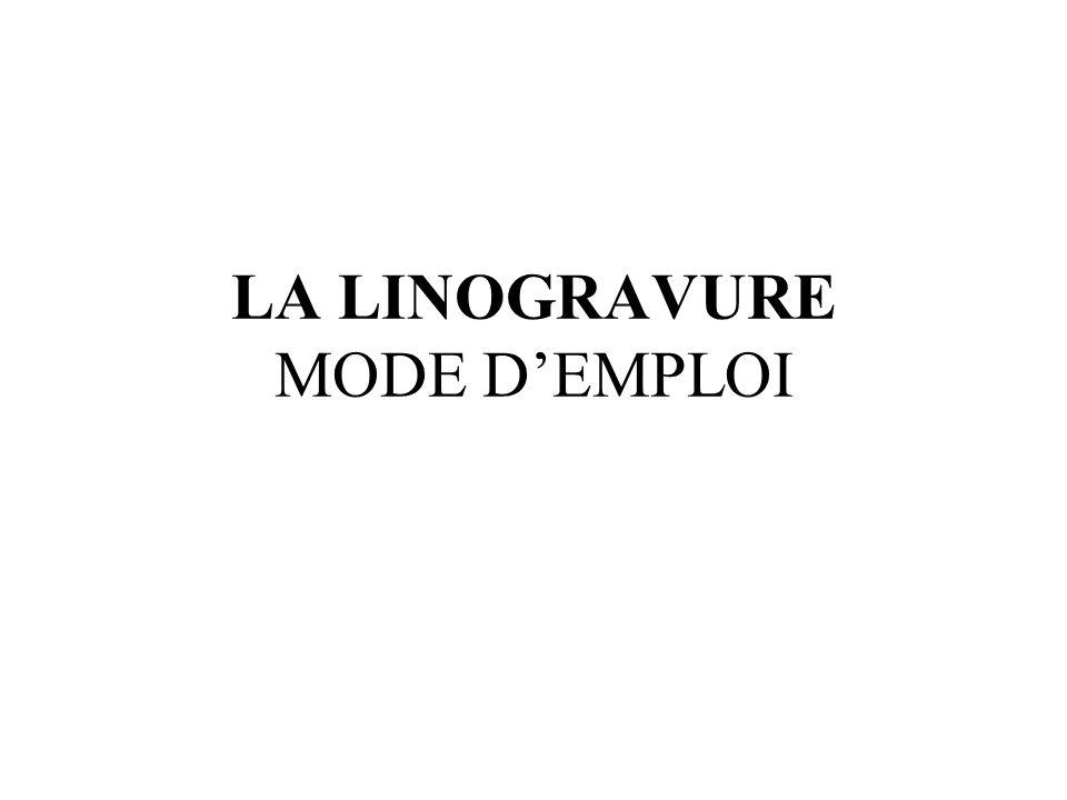 LA LINOGRAVURE MODE DEMPLOI
