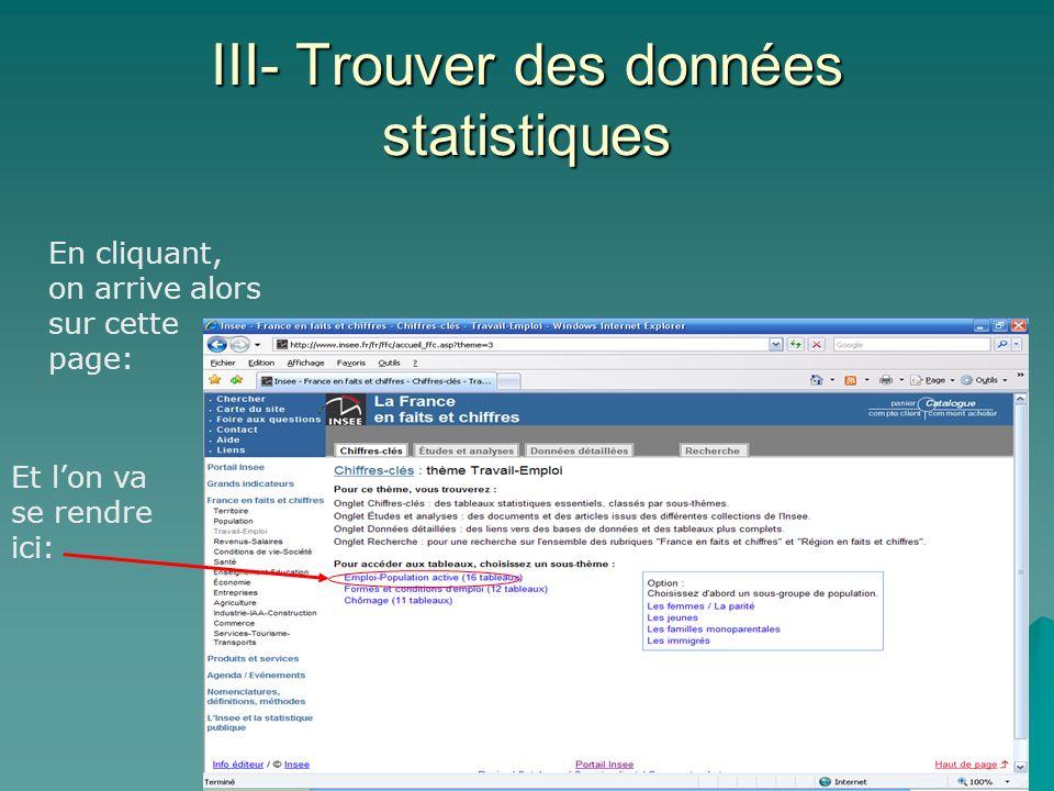 III- Trouver des données statistiques En cliquant, on arrive alors sur cette page: Et lon va se rendre ici: