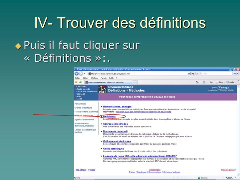 IV- Trouver des définitions Puis il faut cliquer sur « Définitions »:. Puis il faut cliquer sur « Définitions »:.