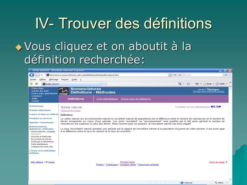 IV- Trouver des définitions Vous cliquez et on aboutit à la définition recherchée: Vous cliquez et on aboutit à la définition recherchée: