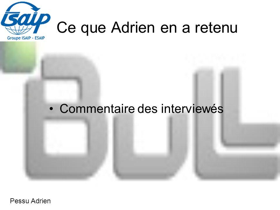 Ce que Adrien en a retenu Commentaire des interviewés Pessu Adrien