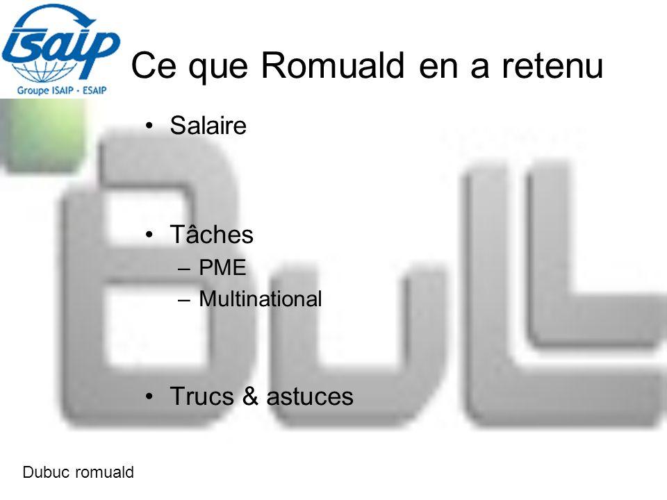 Ce que Romuald en a retenu Salaire Tâches –PME –Multinational Trucs & astuces Dubuc romuald