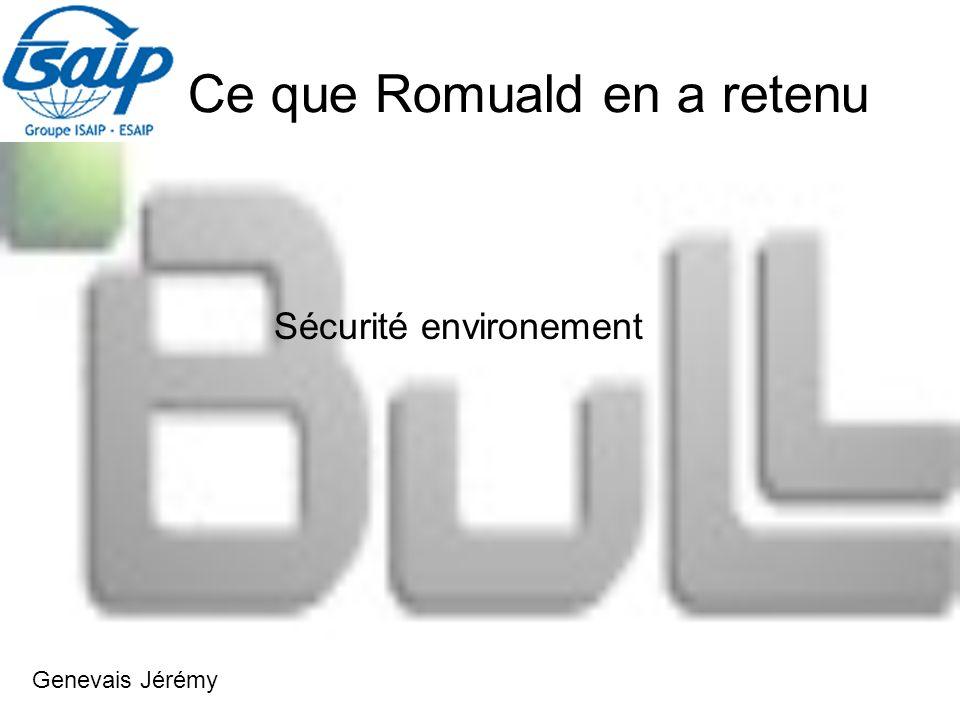 Ce que Romuald en a retenu Genevais Jérémy Sécurité environement