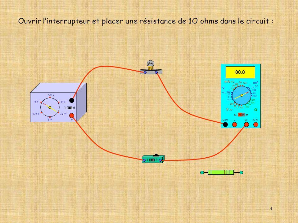 5 4,5 V12 V 3 V 9 V6 V 7,5 V + - 10 10 10 A 94.4 Com mA DC A OffOn 10A 2A 200 20 V 2 V AC mA AC V DC 2M 20k 2k 200 0.2 2 200 20 2 0.2 2 20 200 10A 2A 200 20 Fermer linterrupteur : La lampe sallume, elle brille un tout petit peu moins.