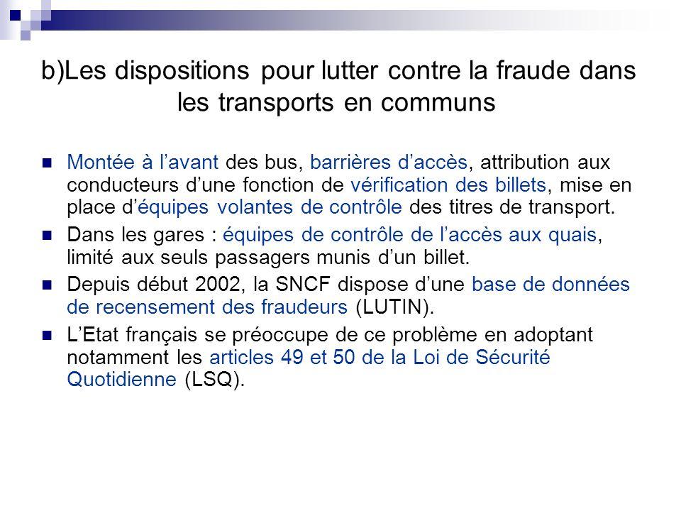b)Les dispositions pour lutter contre la fraude dans les transports en communs Montée à lavant des bus, barrières daccès, attribution aux conducteurs