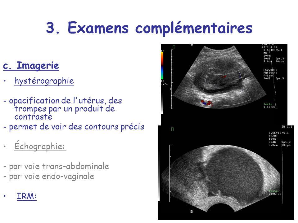 3.Examens complémentaires c.