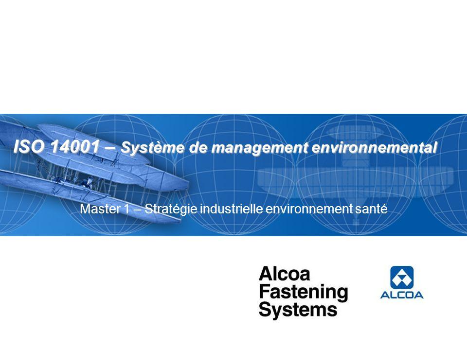 ISO 14001 – Système de management environnemental Master 1 – Stratégie industrielle environnement santé