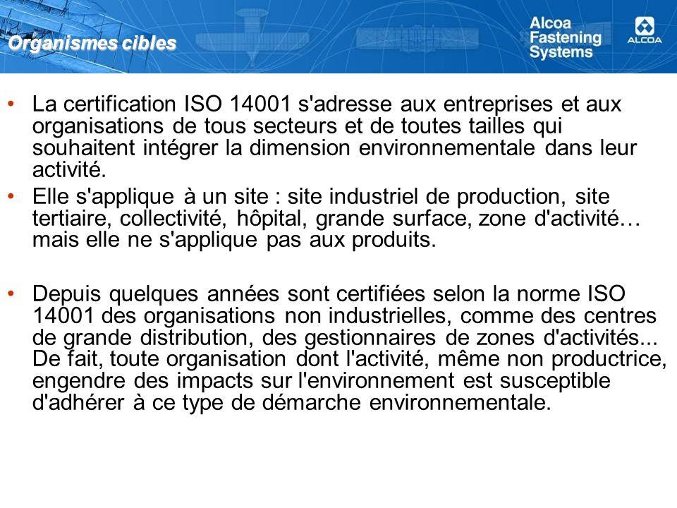 Organismes cibles La certification ISO 14001 s adresse aux entreprises et aux organisations de tous secteurs et de toutes tailles qui souhaitent intégrer la dimension environnementale dans leur activité.