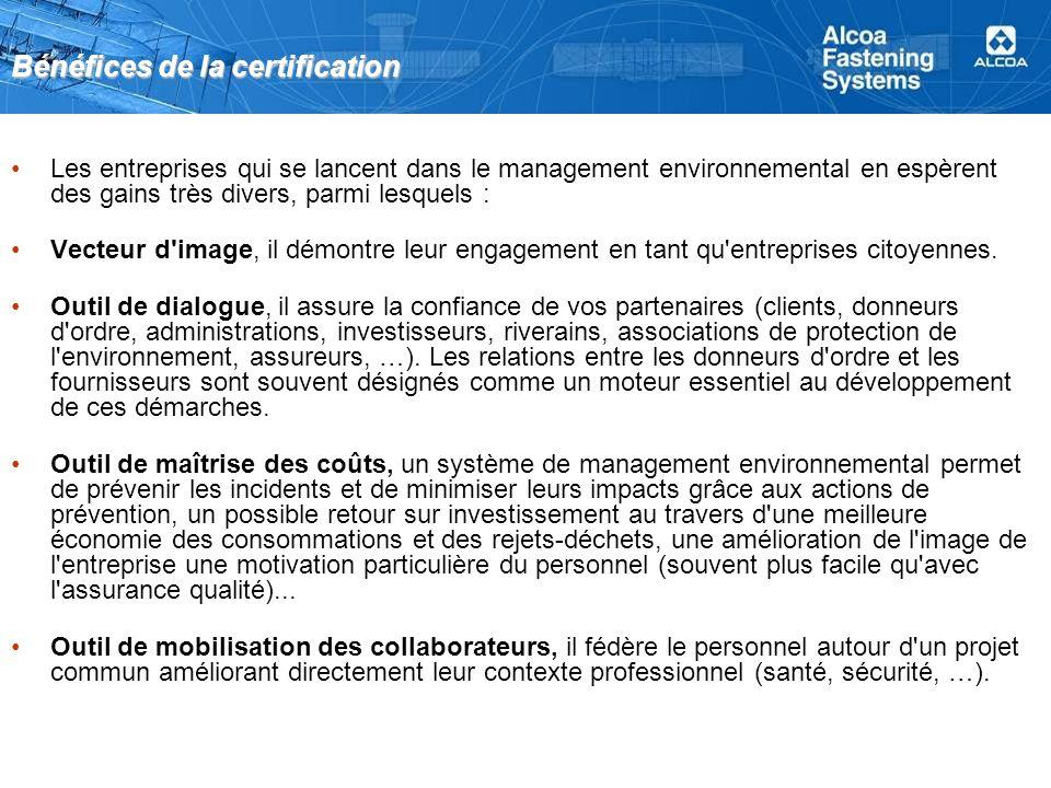 Bénéfices de la certification Les entreprises qui se lancent dans le management environnemental en espèrent des gains très divers, parmi lesquels : Ve