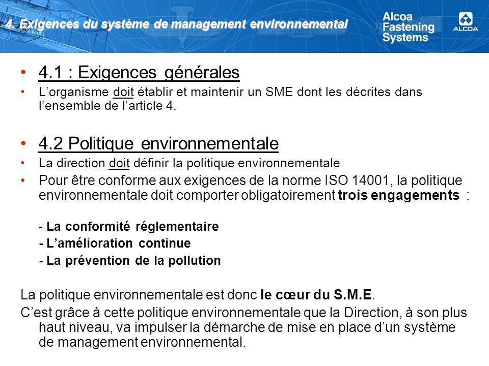 4. Exigences du système de management environnemental 4.1 : Exigences générales Lorganisme doit établir et maintenir un SME dont les décrites dans len