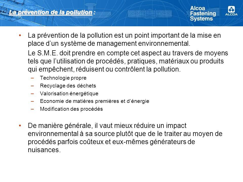 La prévention de la pollution : La prévention de la pollution est un point important de la mise en place dun système de management environnemental. Le