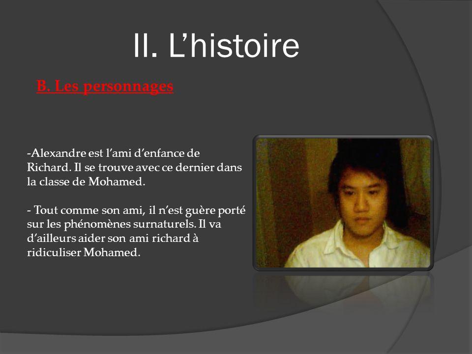 II. Lhistoire B. Les personnages -Alexandre est lami denfance de Richard.