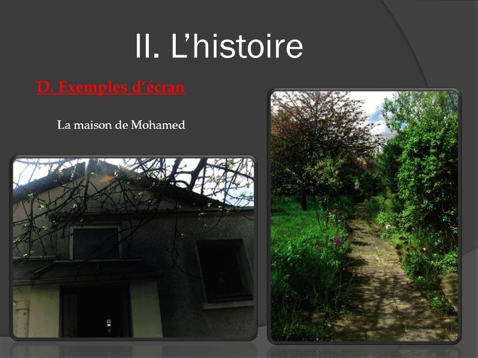 II. Lhistoire D. Exemples décran La maison de Mohamed