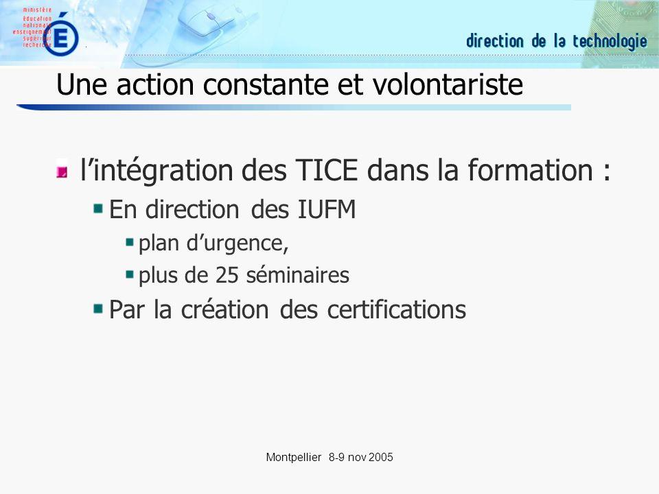 14 Montpellier 8-9 nov 2005 Une action constante et volontariste lintégration des TICE dans la formation : En direction des IUFM plan durgence, plus de 25 séminaires Par la création des certifications
