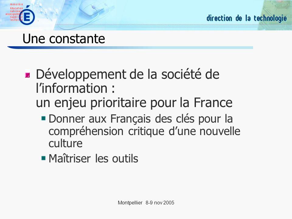 2 Montpellier 8-9 nov 2005 Une constante Développement de la société de linformation : un enjeu prioritaire pour la France Donner aux Français des clés pour la compréhension critique dune nouvelle culture Maîtriser les outils