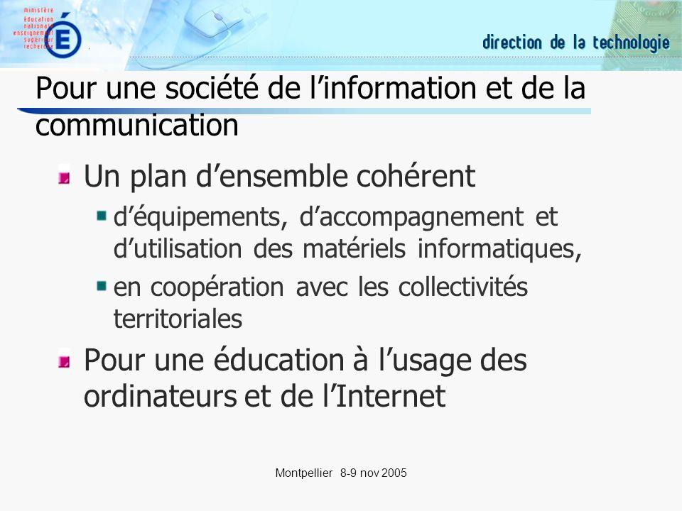 3 Montpellier 8-9 nov 2005 Pour une société de linformation et de la communication Un plan densemble cohérent déquipements, daccompagnement et dutilisation des matériels informatiques, en coopération avec les collectivités territoriales Pour une éducation à lusage des ordinateurs et de lInternet