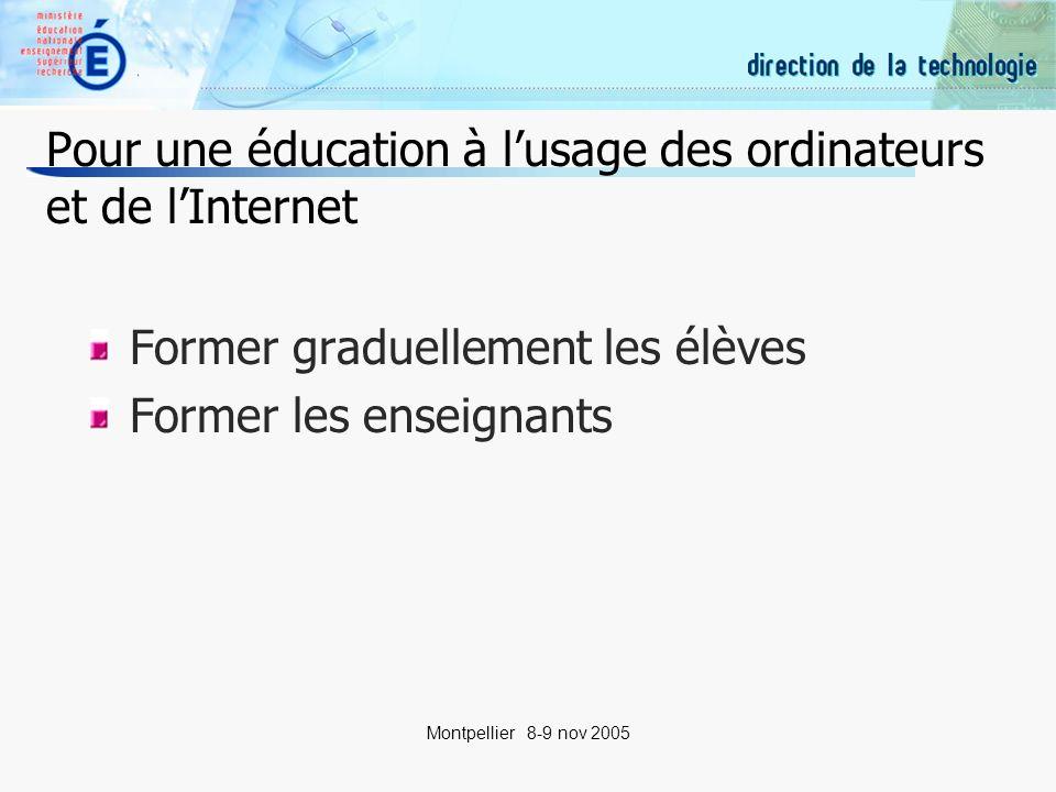 16 Montpellier 8-9 nov 2005 Les certifications (2) Référentiel de compétences Sorganise au fil des apprentissages De la maternelle à luniversité Tout au long de la vie Dispositif densemble Progressif Adaptable