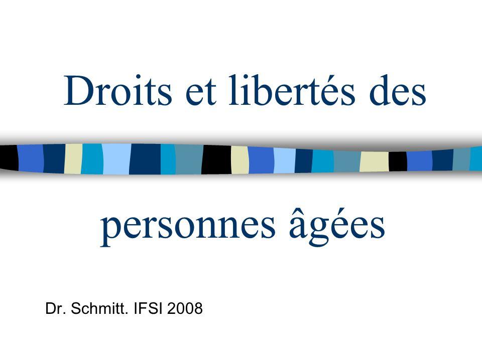 Droits et libertés des personnes âgées Dr. Schmitt. IFSI 2008