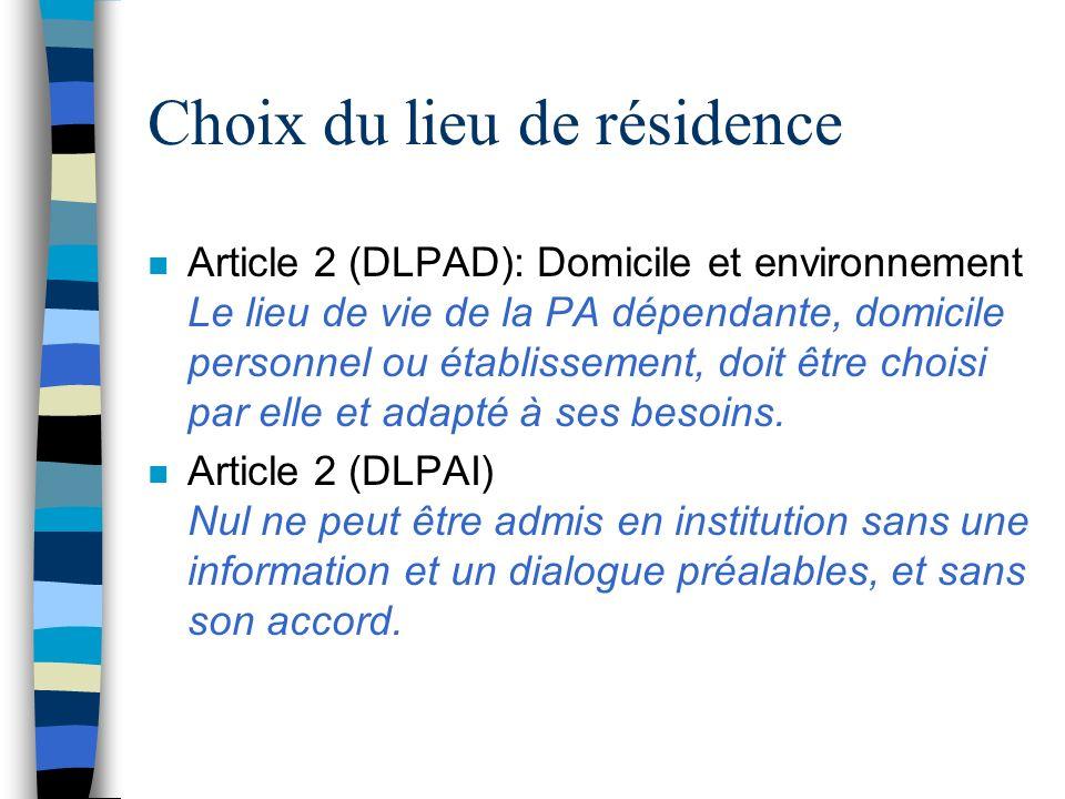 Choix du lieu de résidence n Article 2 (DLPAD): Domicile et environnement Le lieu de vie de la PA dépendante, domicile personnel ou établissement, doi
