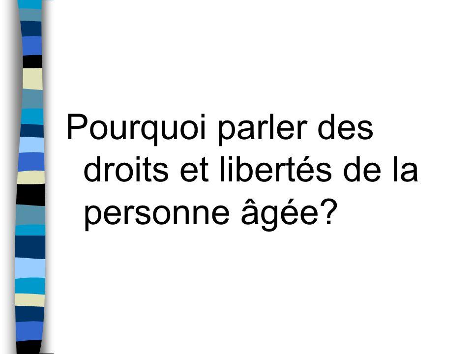 Pourquoi parler des droits et libertés de la personne âgée?