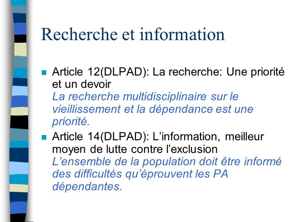 Recherche et information n Article 12(DLPAD): La recherche: Une priorité et un devoir La recherche multidisciplinaire sur le vieillissement et la dépe