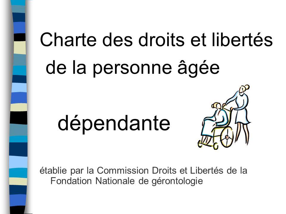 Charte des droits et libertés de la personne âgée dépendante établie par la Commission Droits et Libertés de la Fondation Nationale de gérontologie