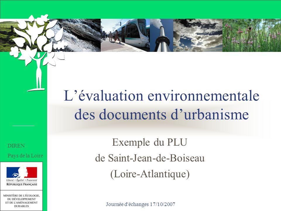 Journée d'échanges 17/10/2007 Lévaluation environnementale des documents durbanisme Exemple du PLU de Saint-Jean-de-Boiseau (Loire-Atlantique) DIREN P
