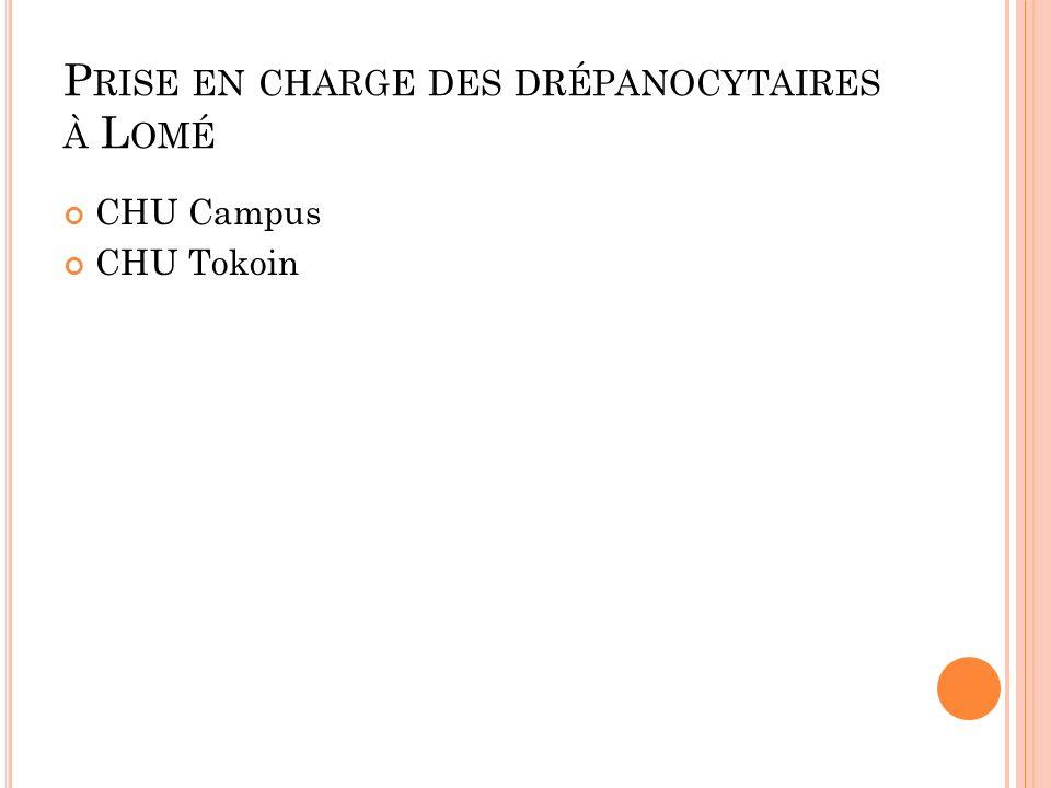 P RISE EN CHARGE DES DRÉPANOCYTAIRES À L OMÉ CHU Campus CHU Tokoin