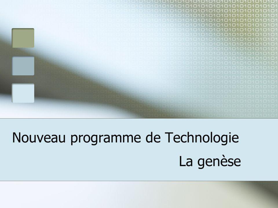 Nouveau programme de Technologie La genèse