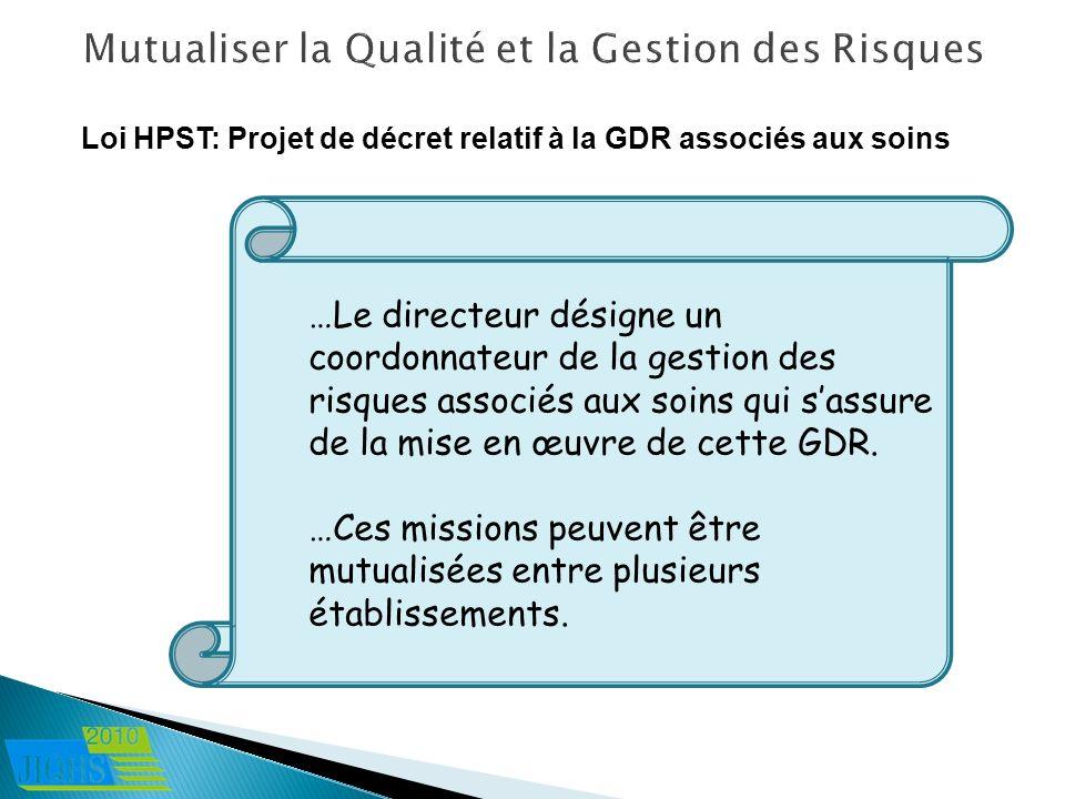 …Le directeur désigne un coordonnateur de la gestion des risques associés aux soins qui sassure de la mise en œuvre de cette GDR. …Ces missions peuven